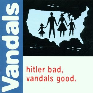 The_Vandals_-_Hitler_Bad,_Vandals_Good_cover